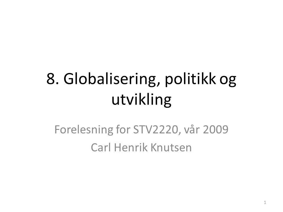 8. Globalisering, politikk og utvikling
