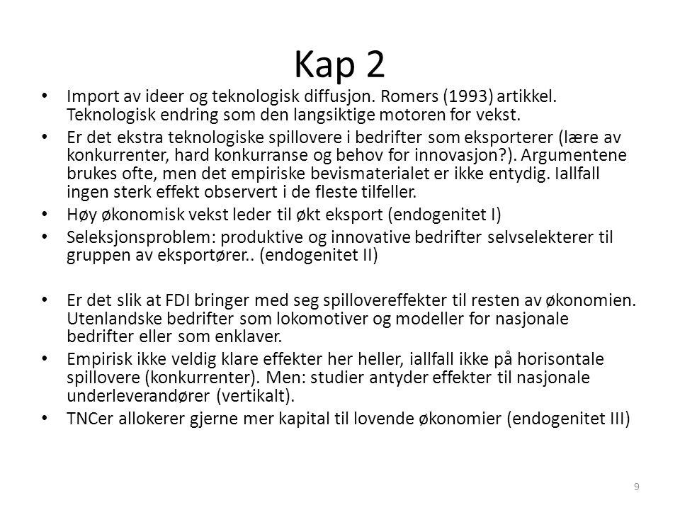 Kap 2 Import av ideer og teknologisk diffusjon. Romers (1993) artikkel. Teknologisk endring som den langsiktige motoren for vekst.