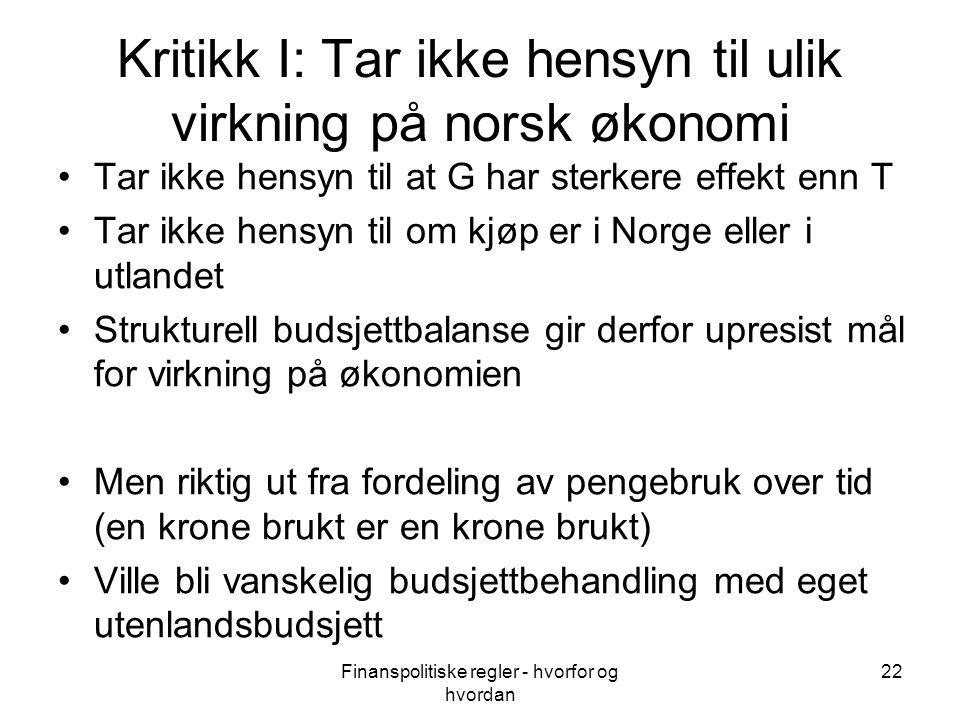 Kritikk I: Tar ikke hensyn til ulik virkning på norsk økonomi