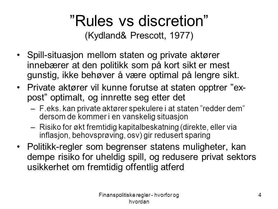Rules vs discretion (Kydland& Prescott, 1977)