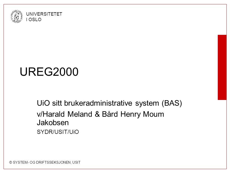 UREG2000 UiO sitt brukeradministrative system (BAS)