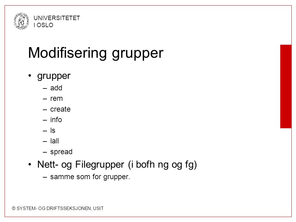 Modifisering grupper grupper Nett- og Filegrupper (i bofh ng og fg)