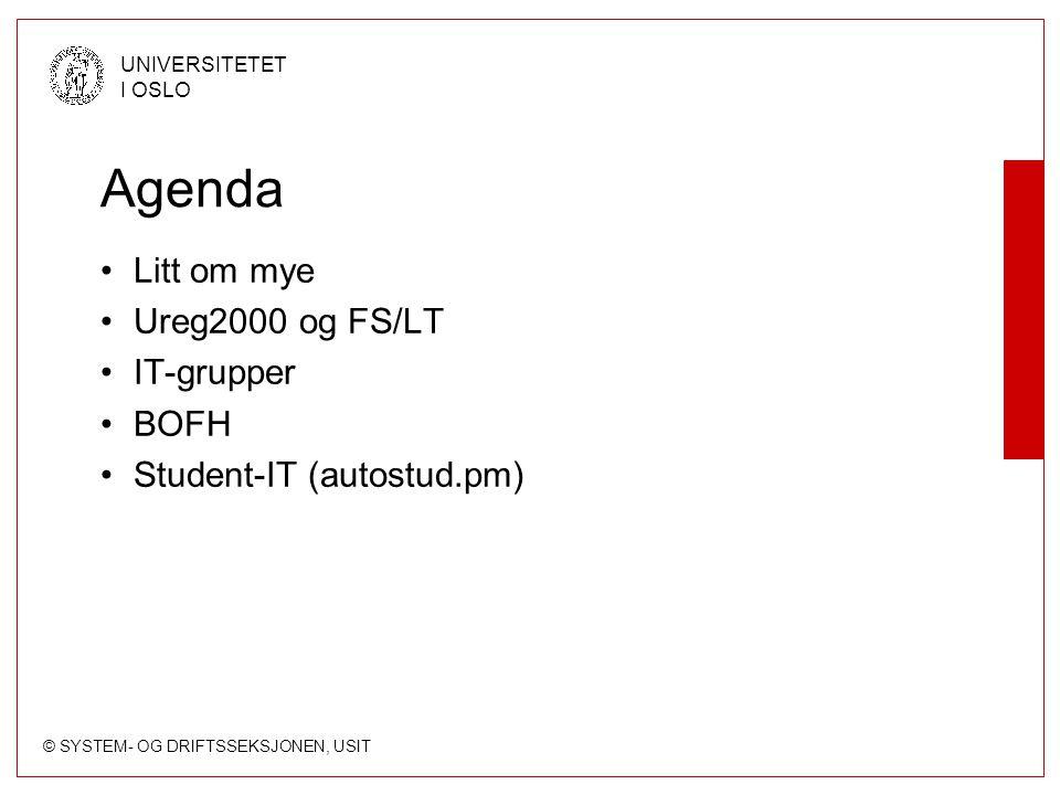 Agenda Litt om mye Ureg2000 og FS/LT IT-grupper BOFH