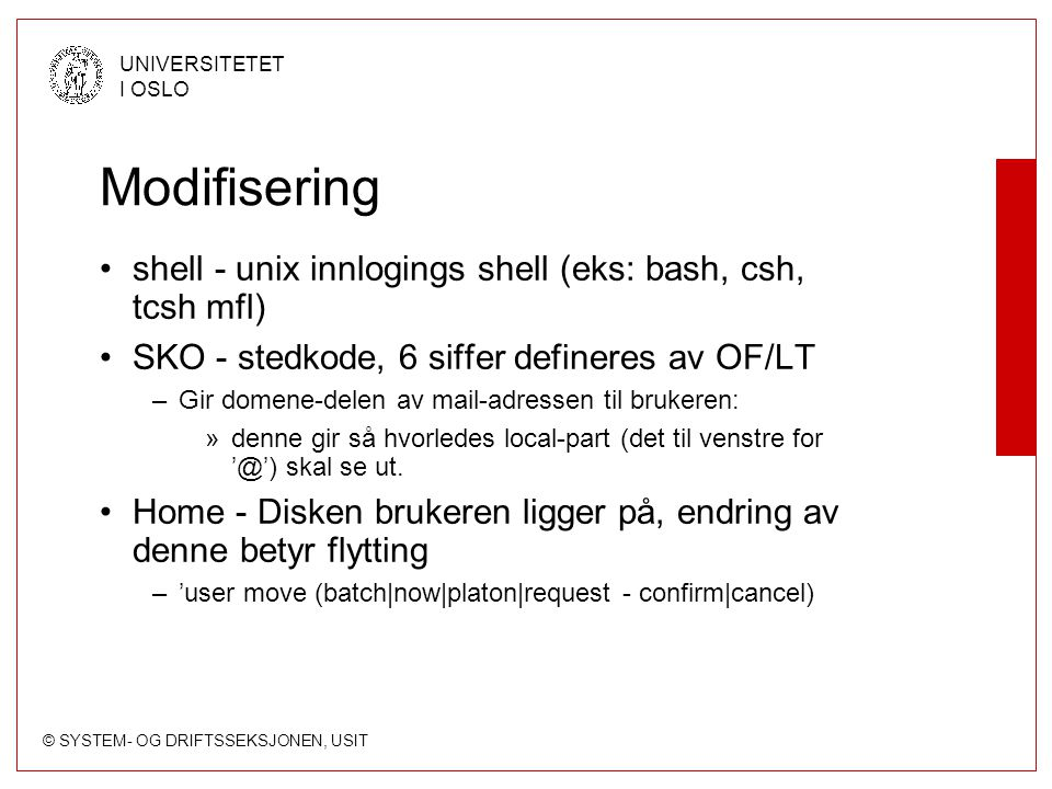 Modifisering shell - unix innlogings shell (eks: bash, csh, tcsh mfl)