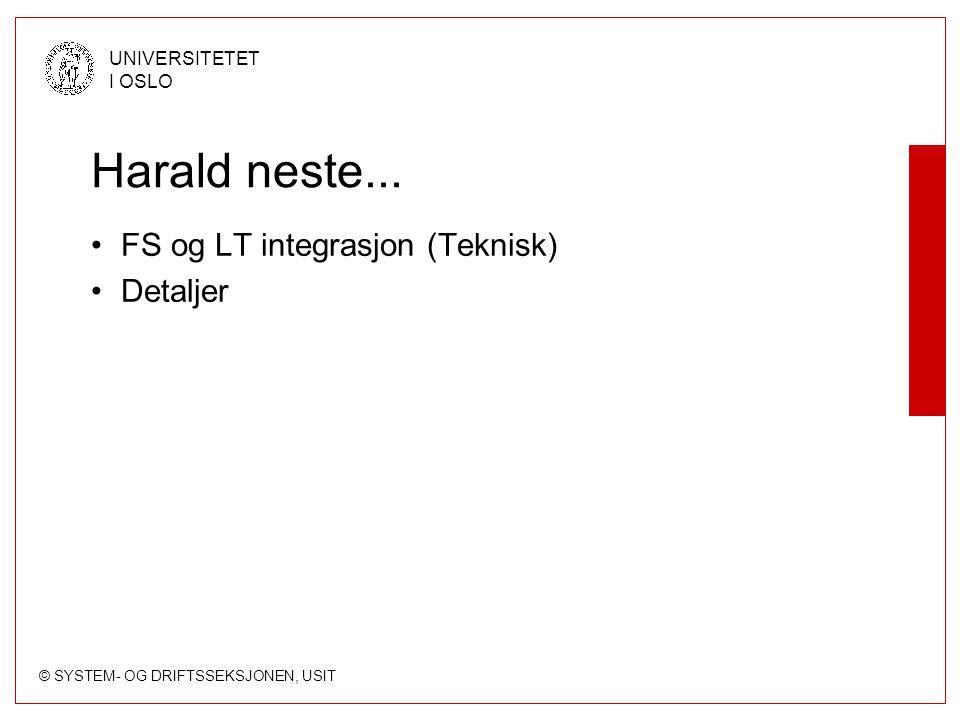 Harald neste... FS og LT integrasjon (Teknisk) Detaljer