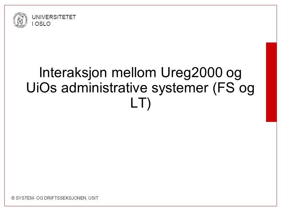 Interaksjon mellom Ureg2000 og UiOs administrative systemer (FS og LT)