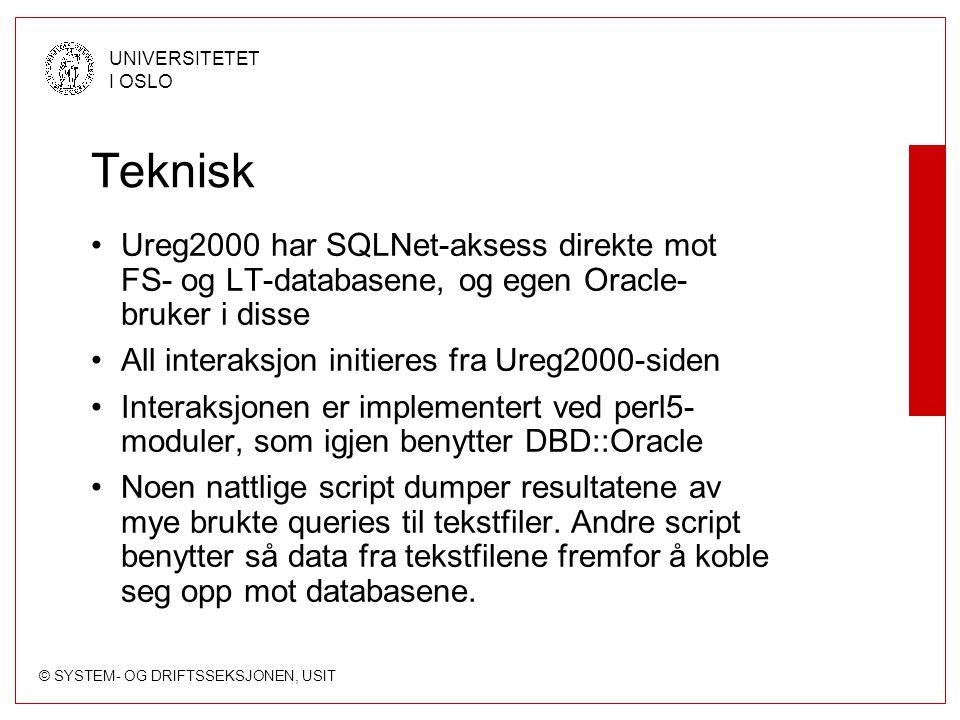 Teknisk Ureg2000 har SQLNet-aksess direkte mot FS- og LT-databasene, og egen Oracle-bruker i disse.