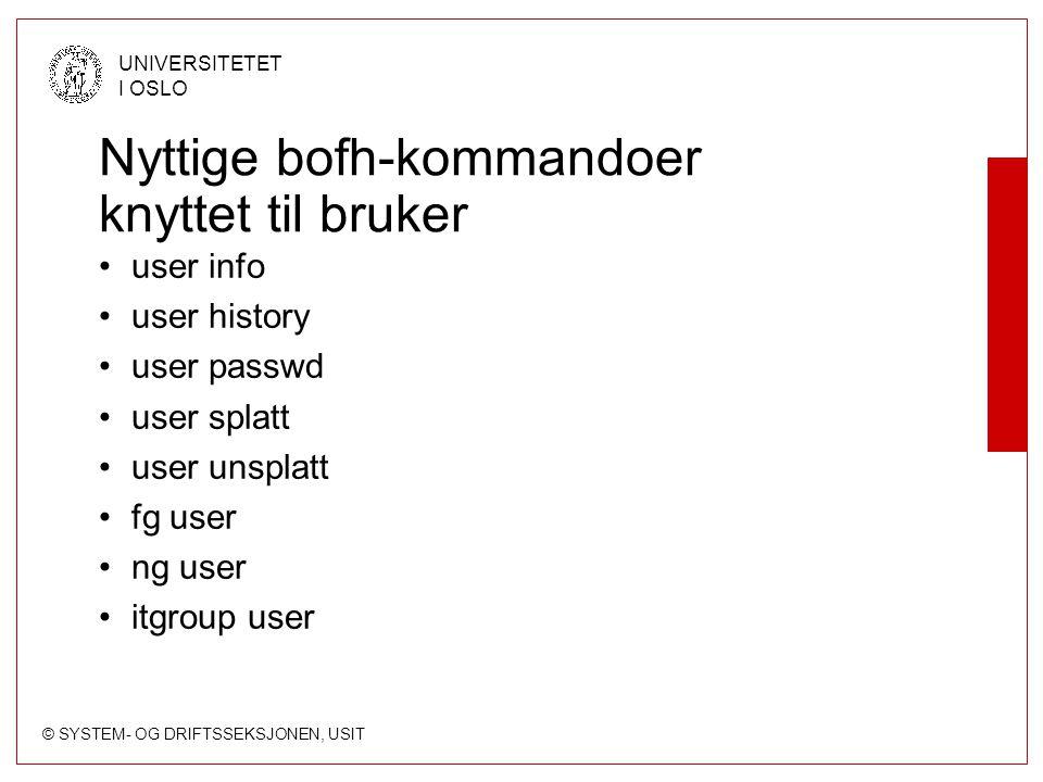 Nyttige bofh-kommandoer knyttet til bruker