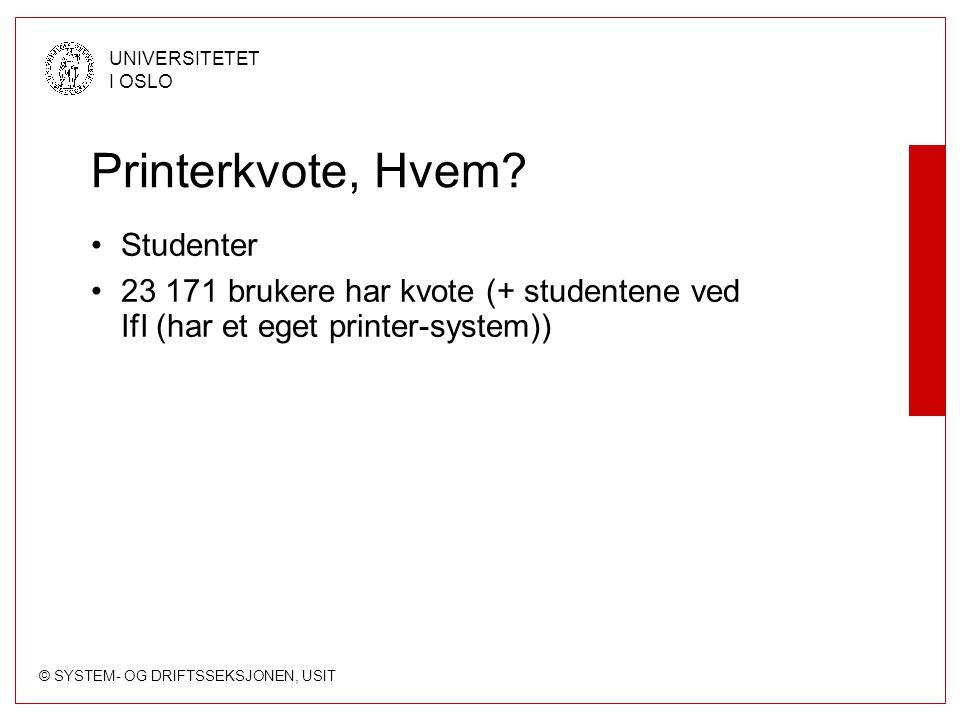 Printerkvote, Hvem Studenter