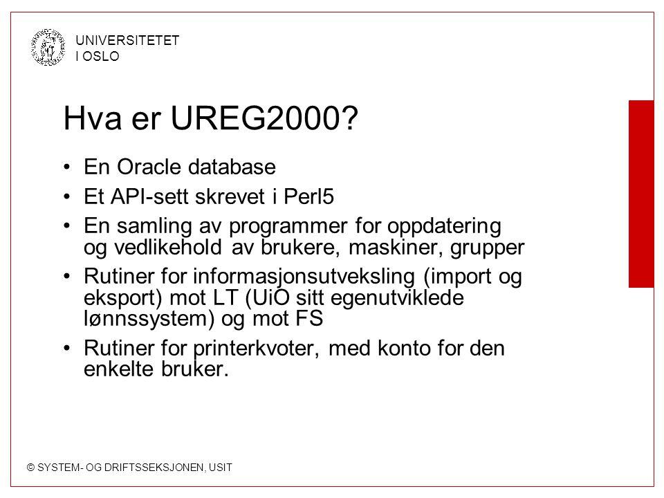 Hva er UREG2000 En Oracle database Et API-sett skrevet i Perl5