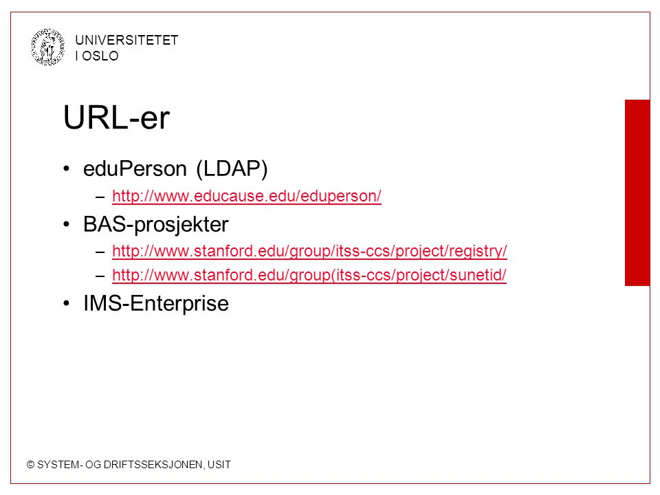 URL-er eduPerson (LDAP) BAS-prosjekter IMS-Enterprise
