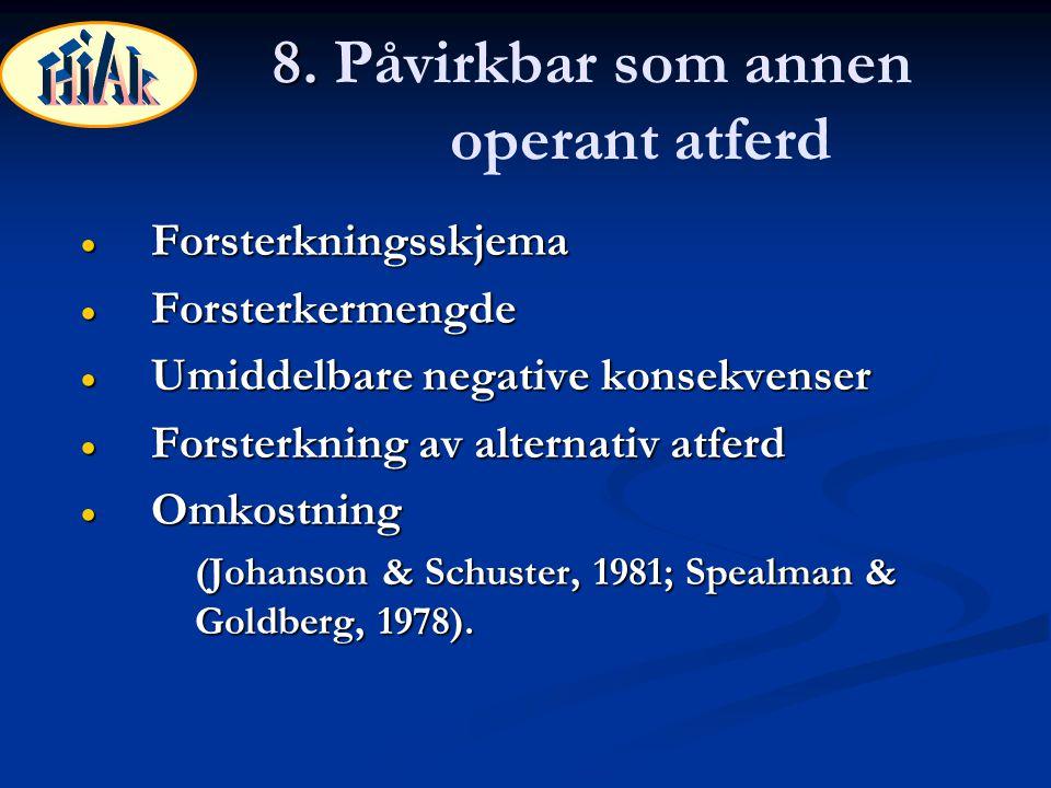 8. Påvirkbar som annen operant atferd