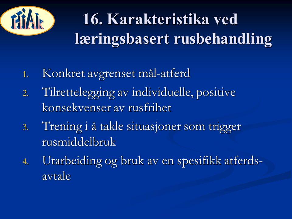 16. Karakteristika ved læringsbasert rusbehandling