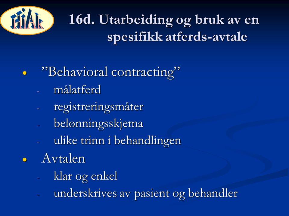 16d. Utarbeiding og bruk av en spesifikk atferds-avtale
