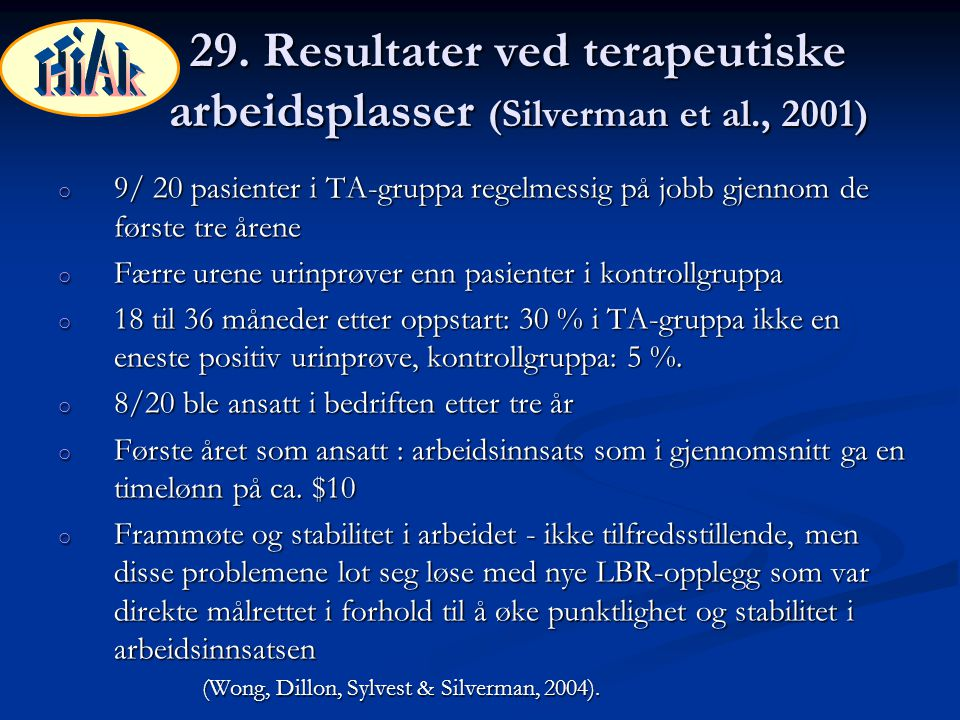 HiAk 29. Resultater ved terapeutiske arbeidsplasser (Silverman et al., 2001)