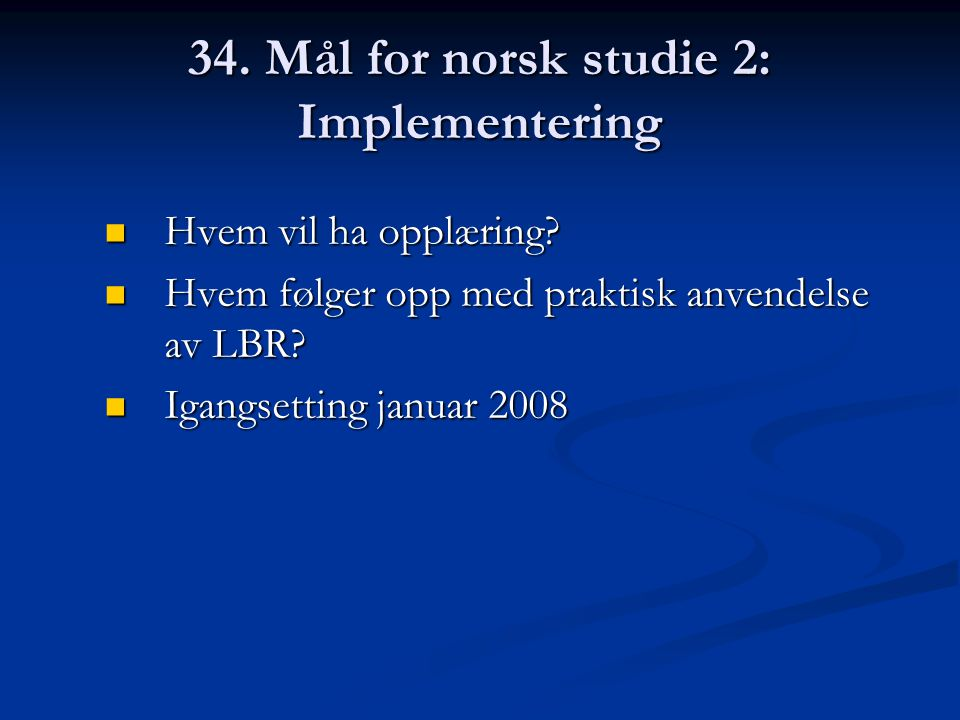 34. Mål for norsk studie 2: Implementering