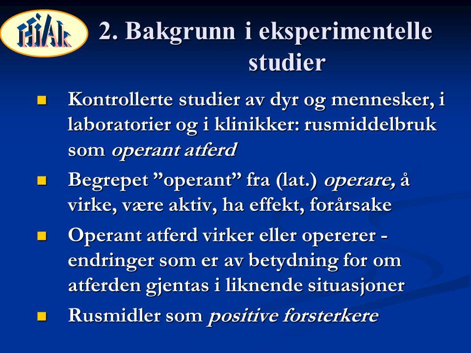 2. Bakgrunn i eksperimentelle studier