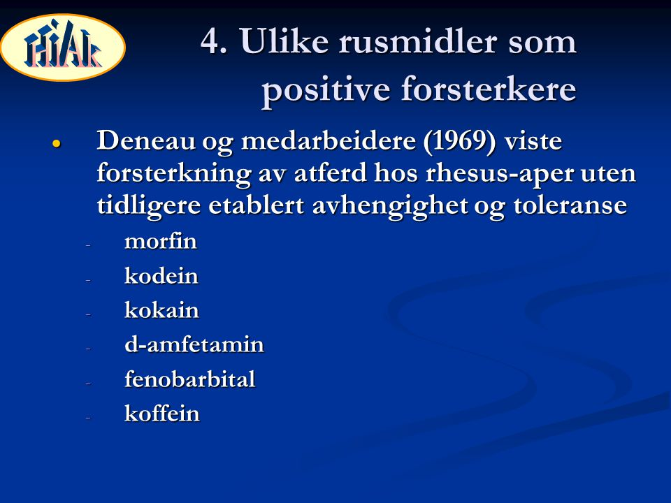 4. Ulike rusmidler som positive forsterkere