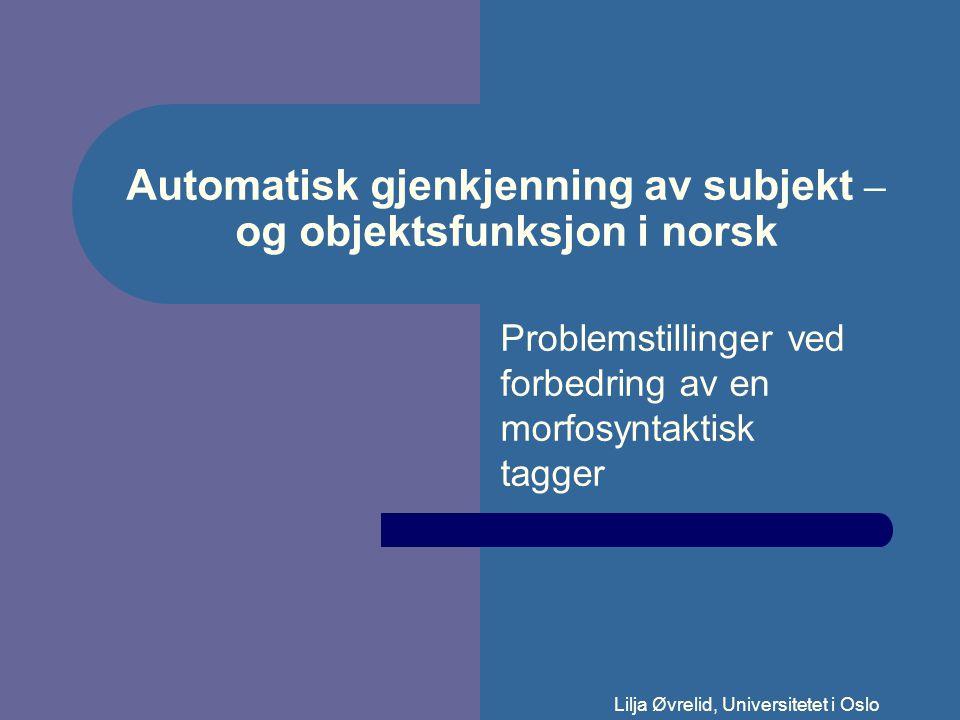 Automatisk gjenkjenning av subjekt – og objektsfunksjon i norsk