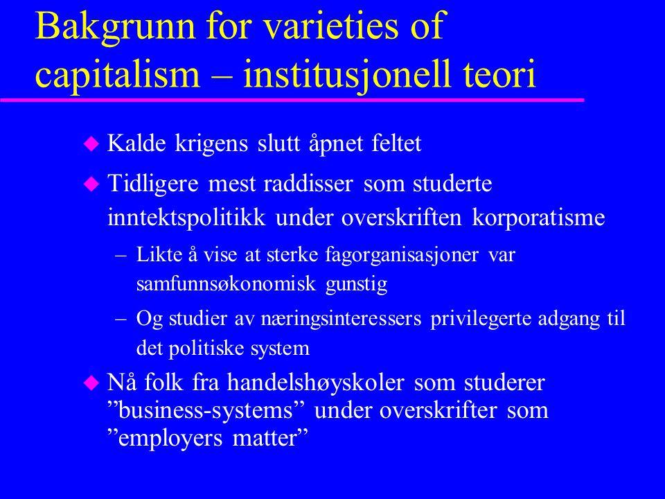 Bakgrunn for varieties of capitalism – institusjonell teori