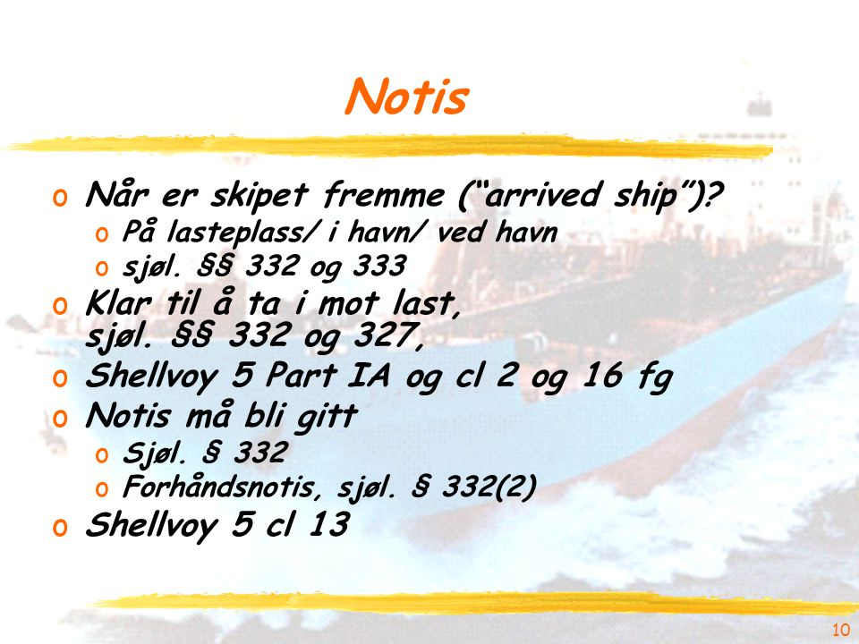 Notis Når er skipet fremme ( arrived ship )