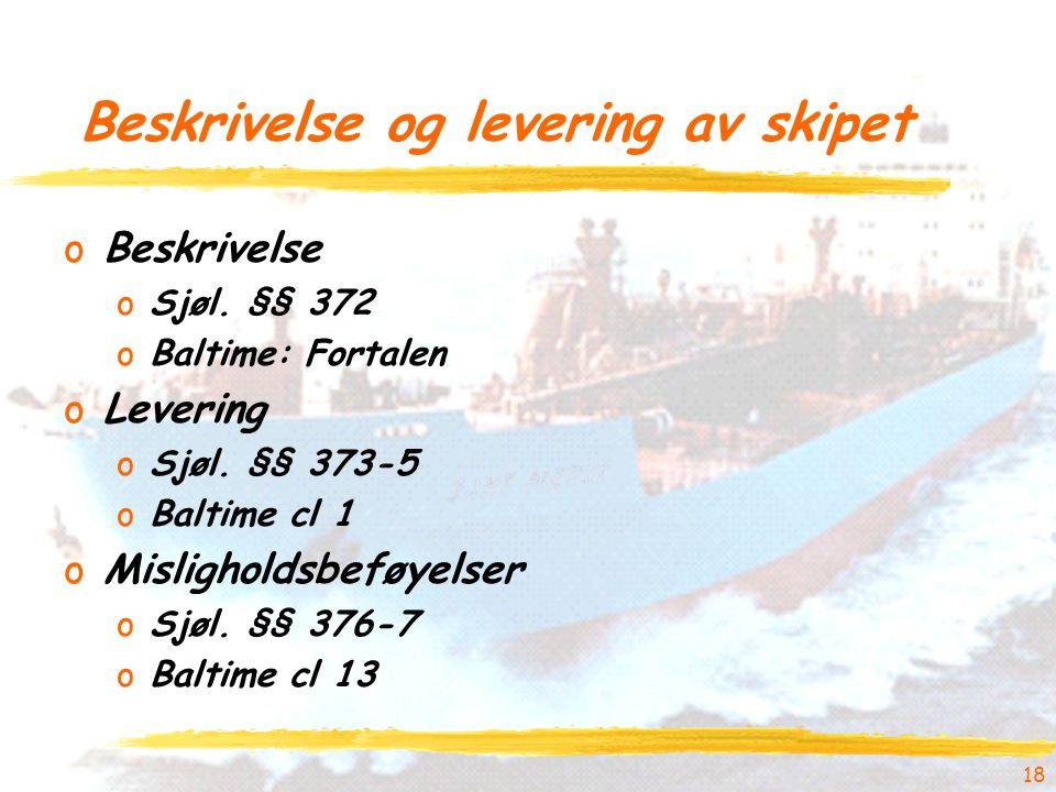 Beskrivelse og levering av skipet