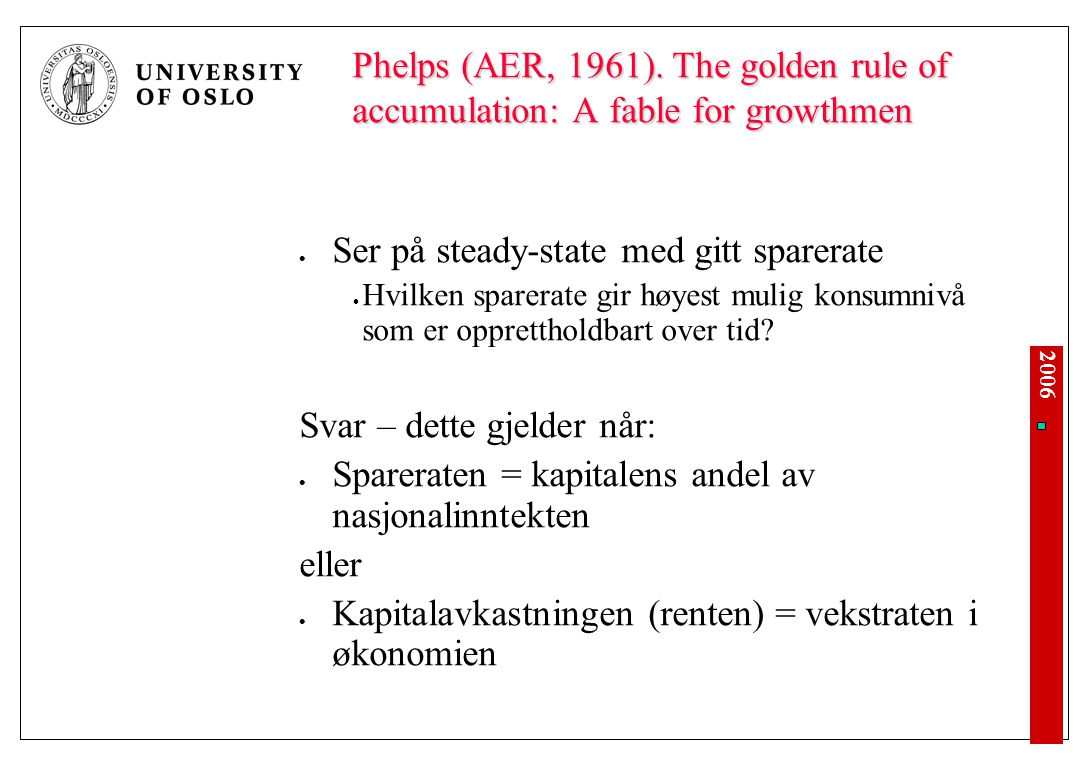 Phelps (AER, 1961). The golden rule of accumulation: A fable for growthmen