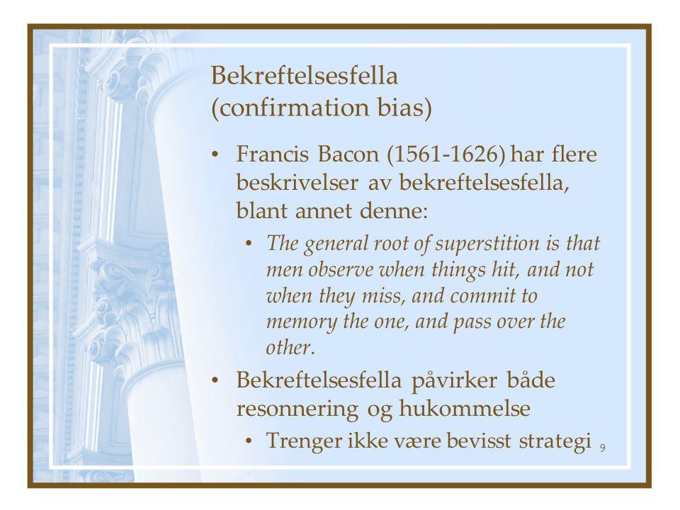Bekreftelsesfella (confirmation bias)