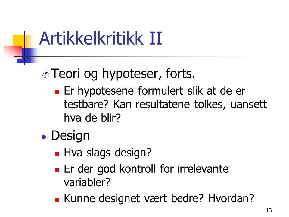Artikkelkritikk II Teori og hypoteser, forts. Design