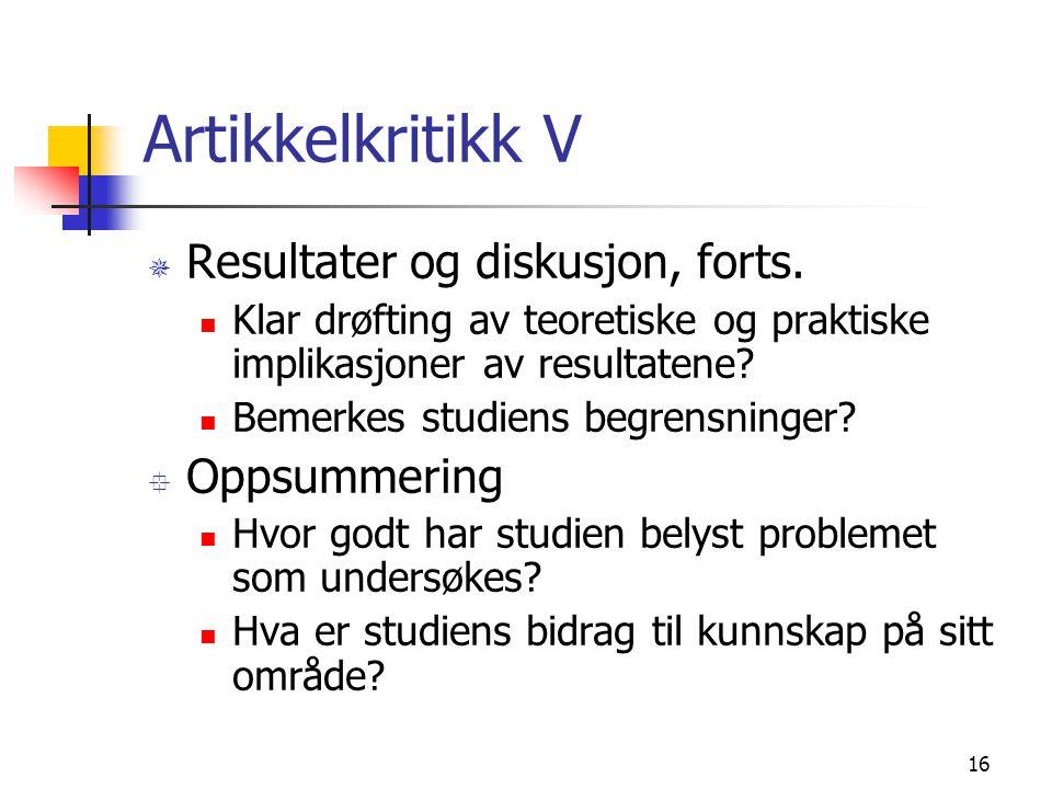 Artikkelkritikk V Resultater og diskusjon, forts. Oppsummering