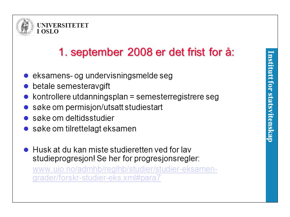 1. september 2008 er det frist for å: