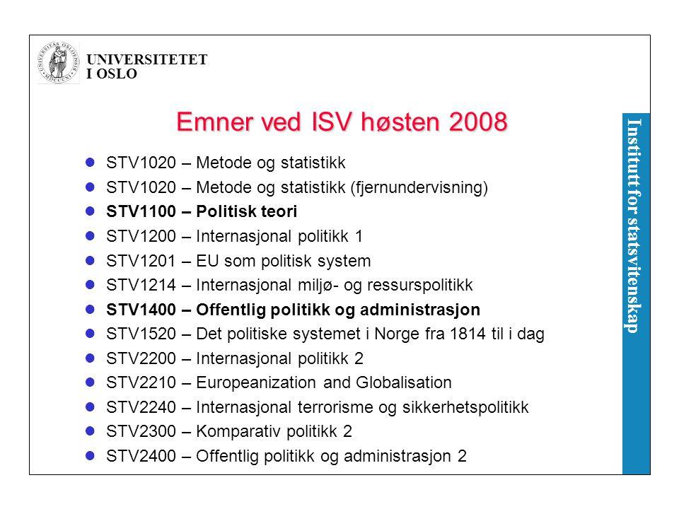 Emner ved ISV høsten 2008 STV1020 – Metode og statistikk