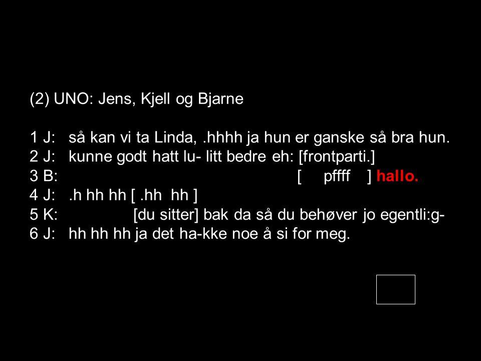 (2) UNO: Jens, Kjell og Bjarne