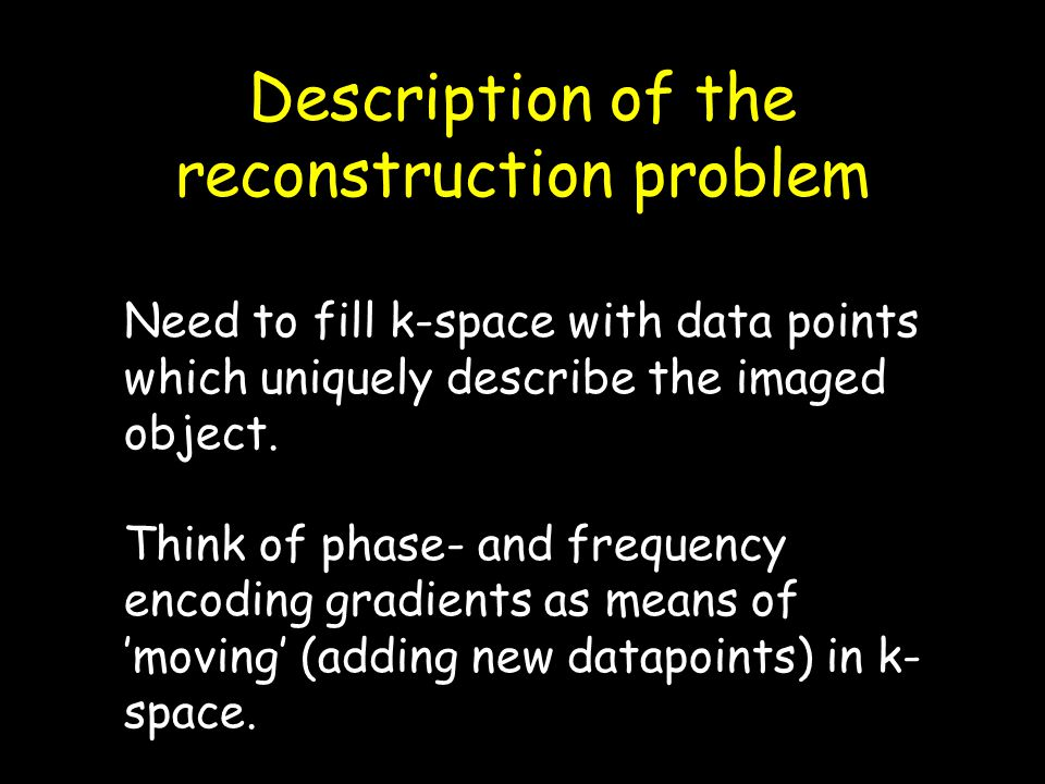 Description of the reconstruction problem