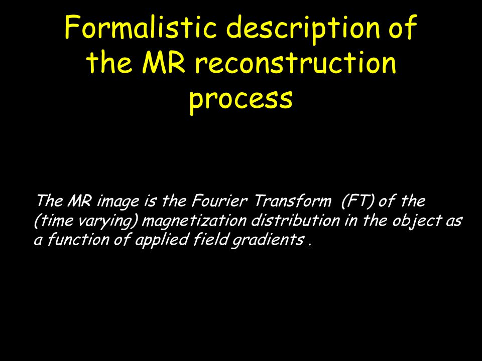 Formalistic description of the MR reconstruction process