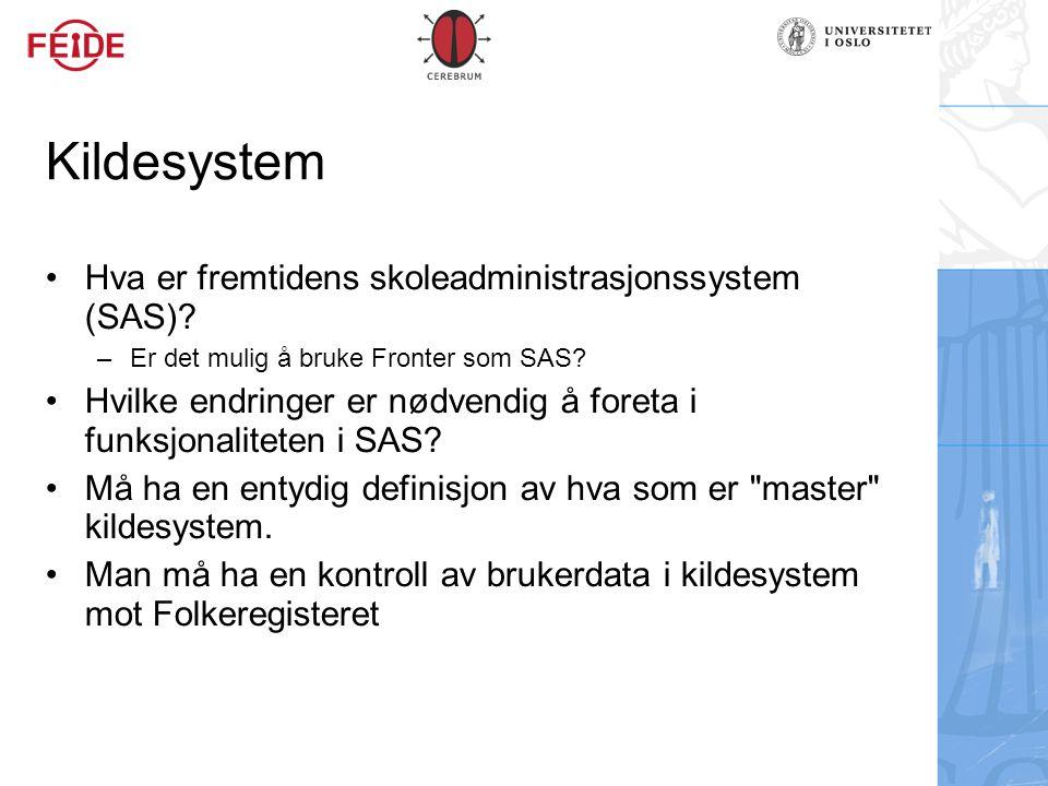 Kildesystem Hva er fremtidens skoleadministrasjonssystem (SAS)