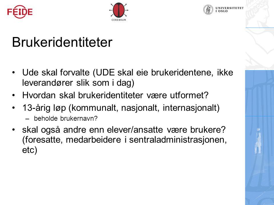 Brukeridentiteter Ude skal forvalte (UDE skal eie brukeridentene, ikke leverandører slik som i dag)