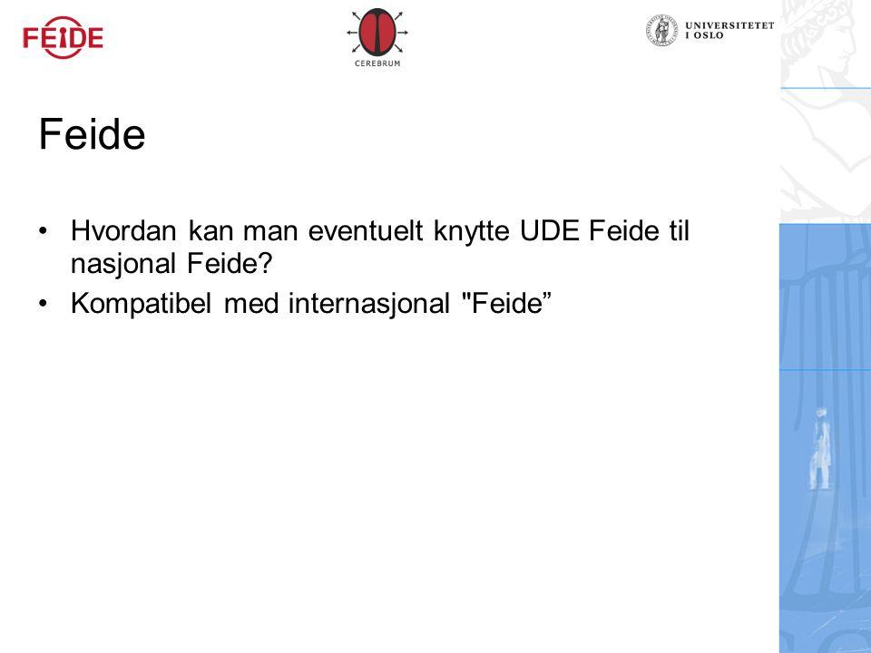 Feide Hvordan kan man eventuelt knytte UDE Feide til nasjonal Feide
