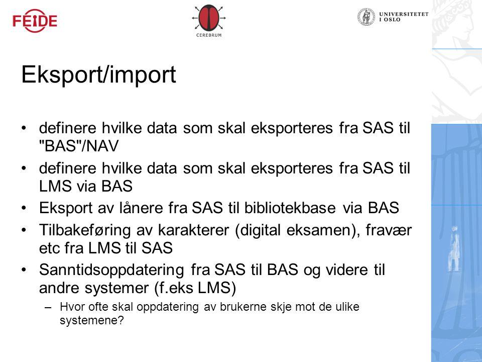 Eksport/import definere hvilke data som skal eksporteres fra SAS til BAS /NAV. definere hvilke data som skal eksporteres fra SAS til LMS via BAS.