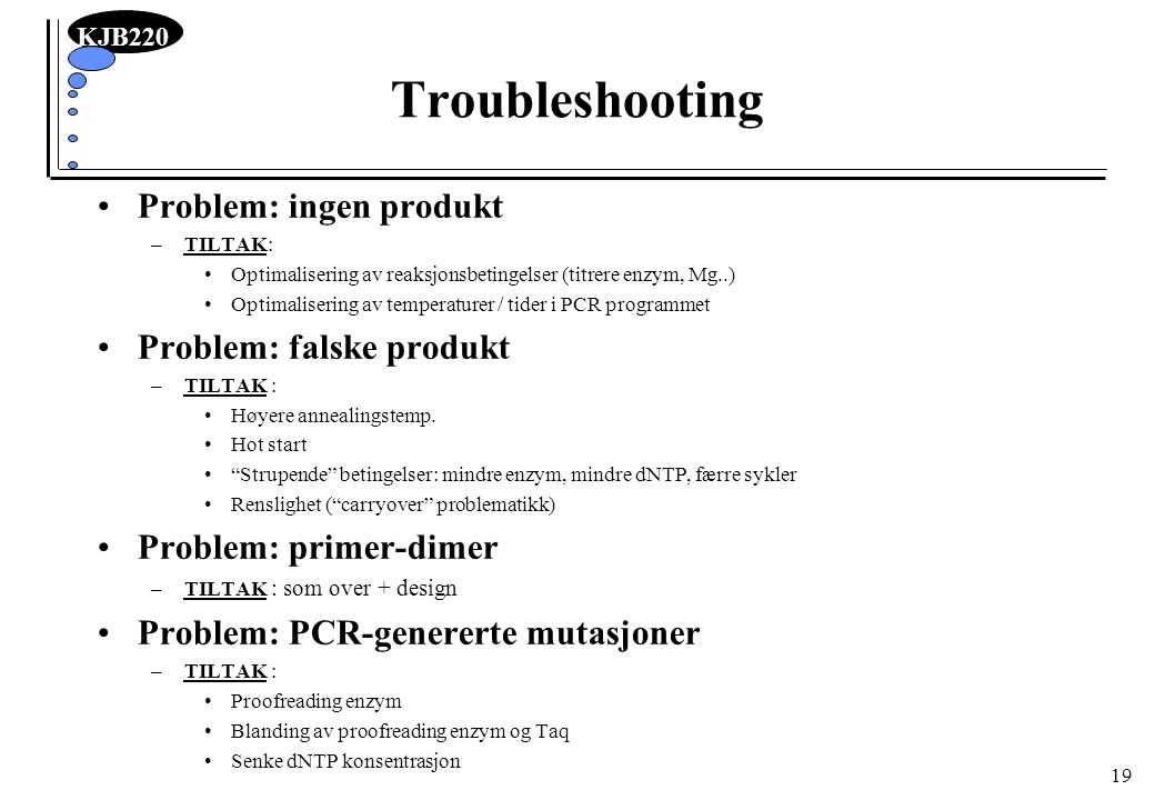 Troubleshooting Problem: ingen produkt Problem: falske produkt