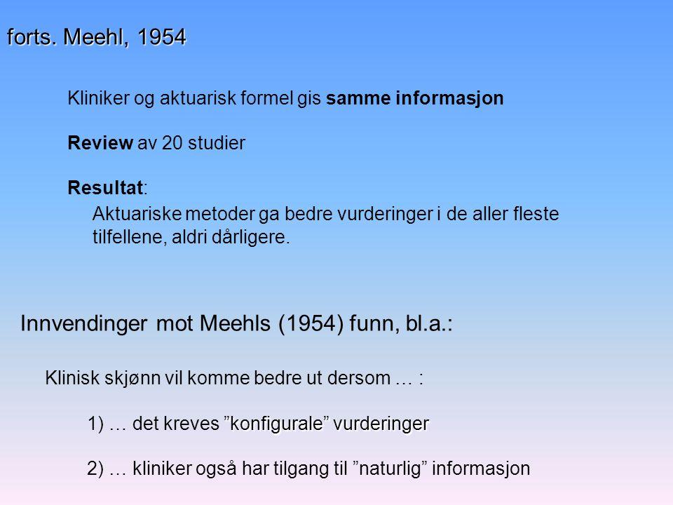 Innvendinger mot Meehls (1954) funn, bl.a.: