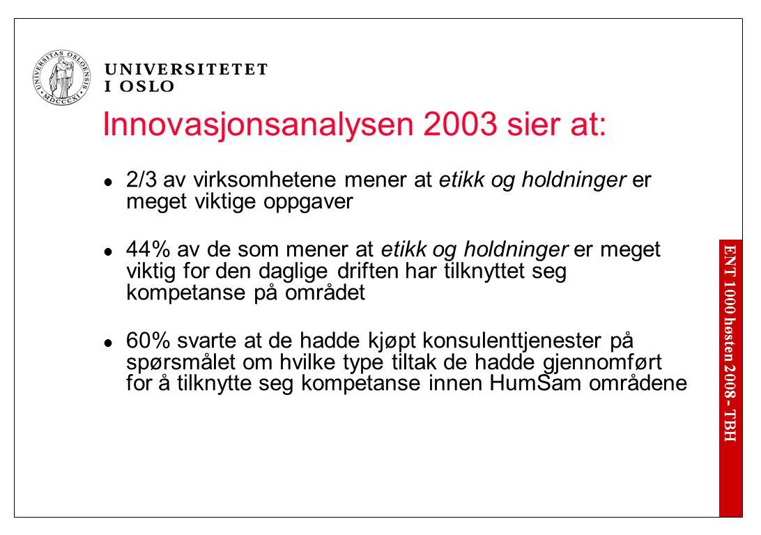Vi går til KUDIs Innovasjonsundersøkelse 2003: http://www. kudi