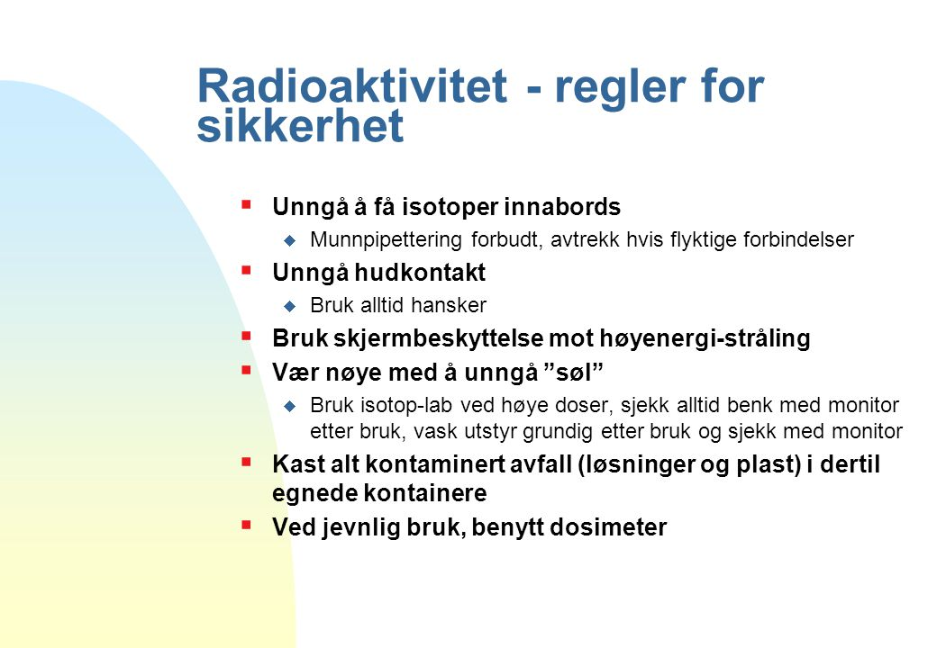 Radioaktivitet - regler for sikkerhet