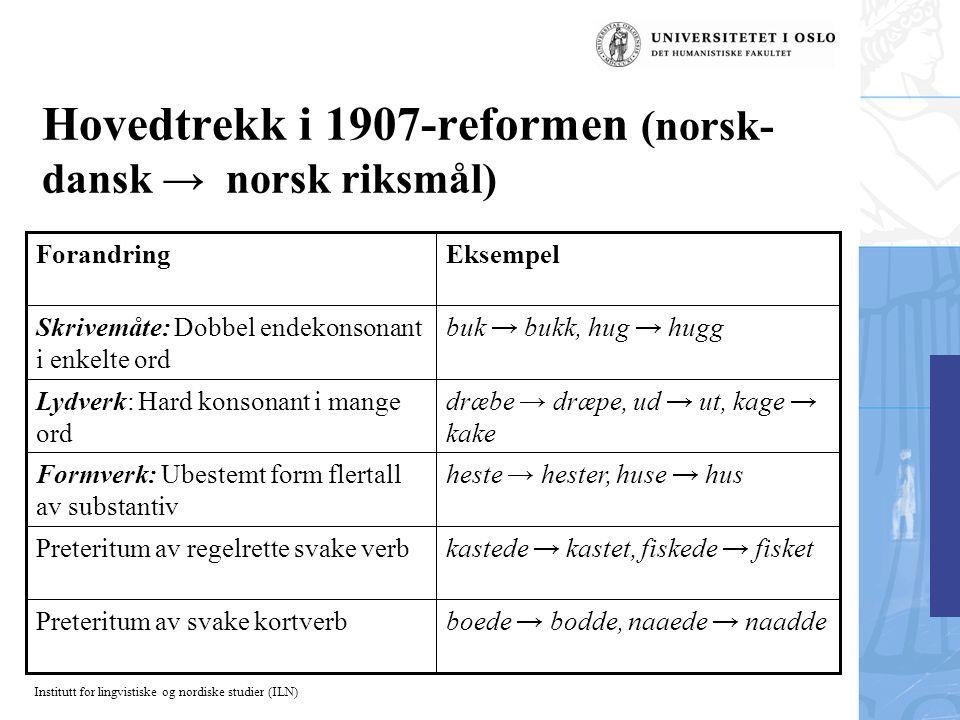 Hovedtrekk i 1907-reformen (norsk-dansk → norsk riksmål)