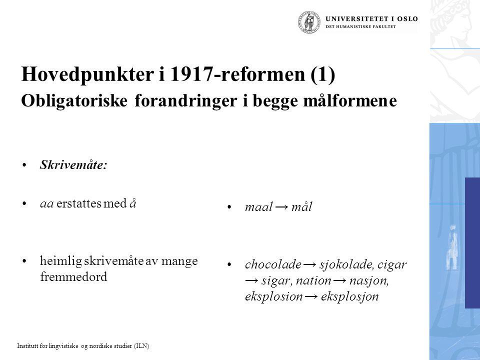 Hovedpunkter i 1917-reformen (1) Obligatoriske forandringer i begge målformene