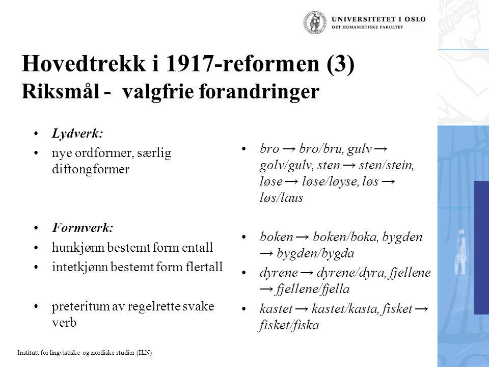 Hovedtrekk i 1917-reformen (3) Riksmål - valgfrie forandringer