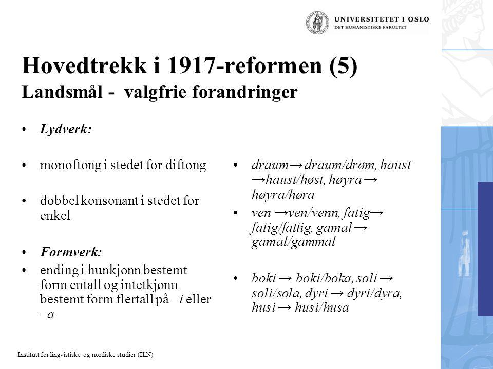 Hovedtrekk i 1917-reformen (5) Landsmål - valgfrie forandringer