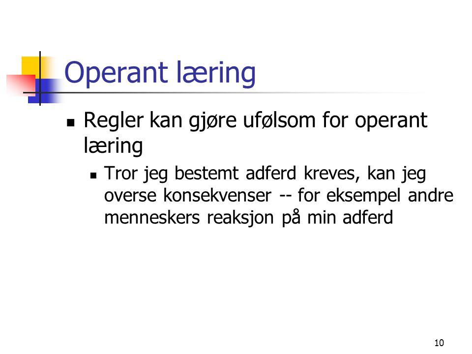 Operant læring Regler kan gjøre ufølsom for operant læring