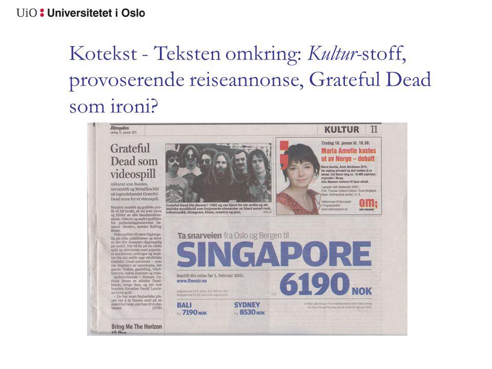 Kotekst - Teksten omkring: Kultur-stoff, provoserende reiseannonse, Grateful Dead som ironi