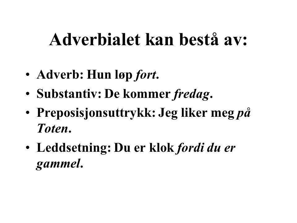 Adverbialet kan bestå av: